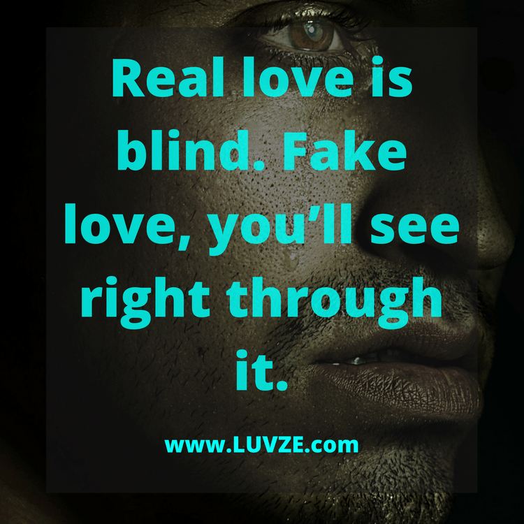 Real Love Is Blind Fake Love