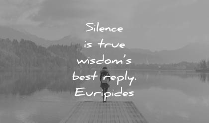 Silence Is True Wisdom's Best Reply Euripides