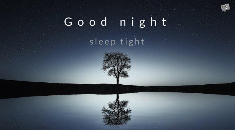 Sleep Tight Good Night