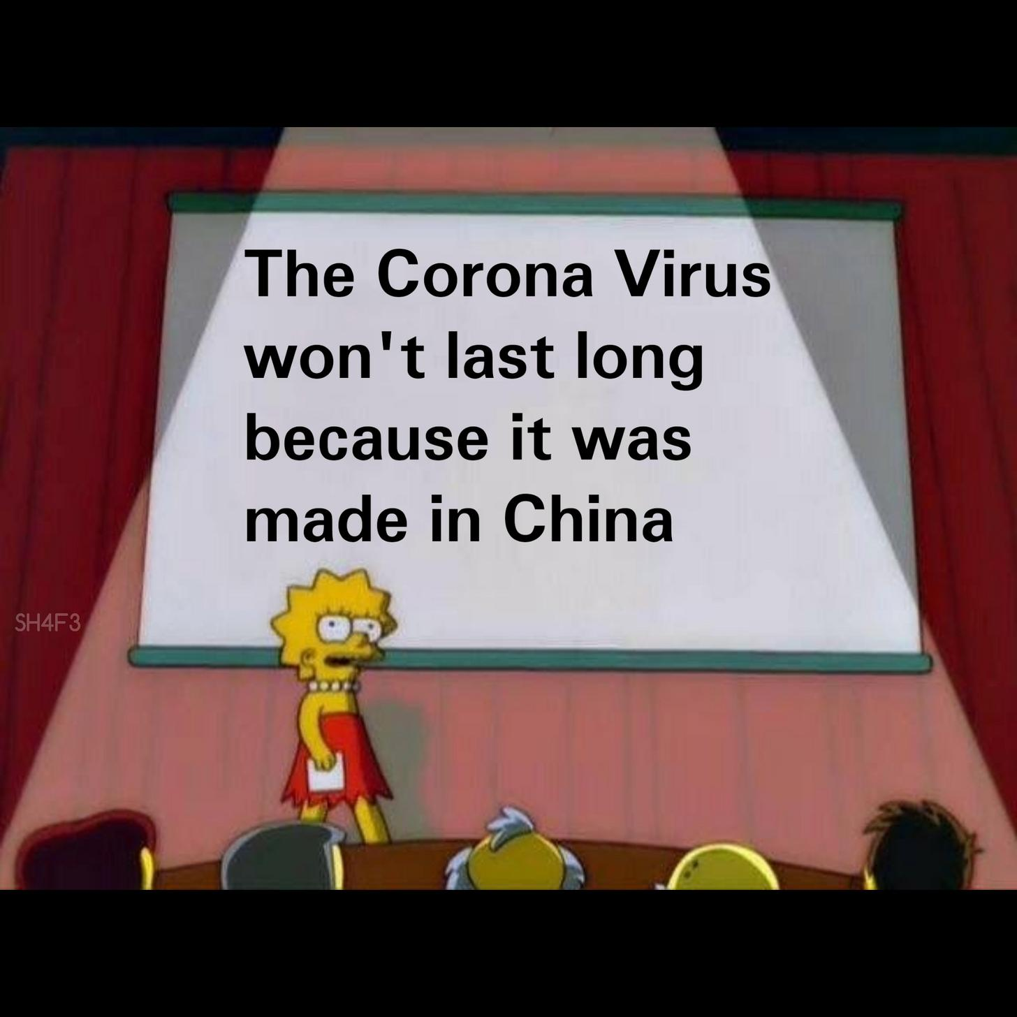 The Corona Virus Wont Last Long Becouse