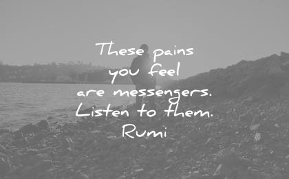 These Pains You Feel Are Messengers Listen