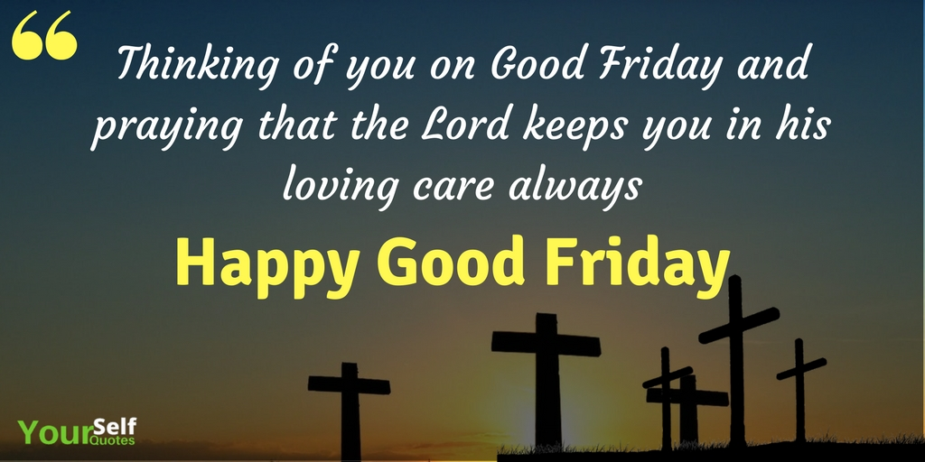 Thinking Of You On Good Friday And Praying That The Lord
