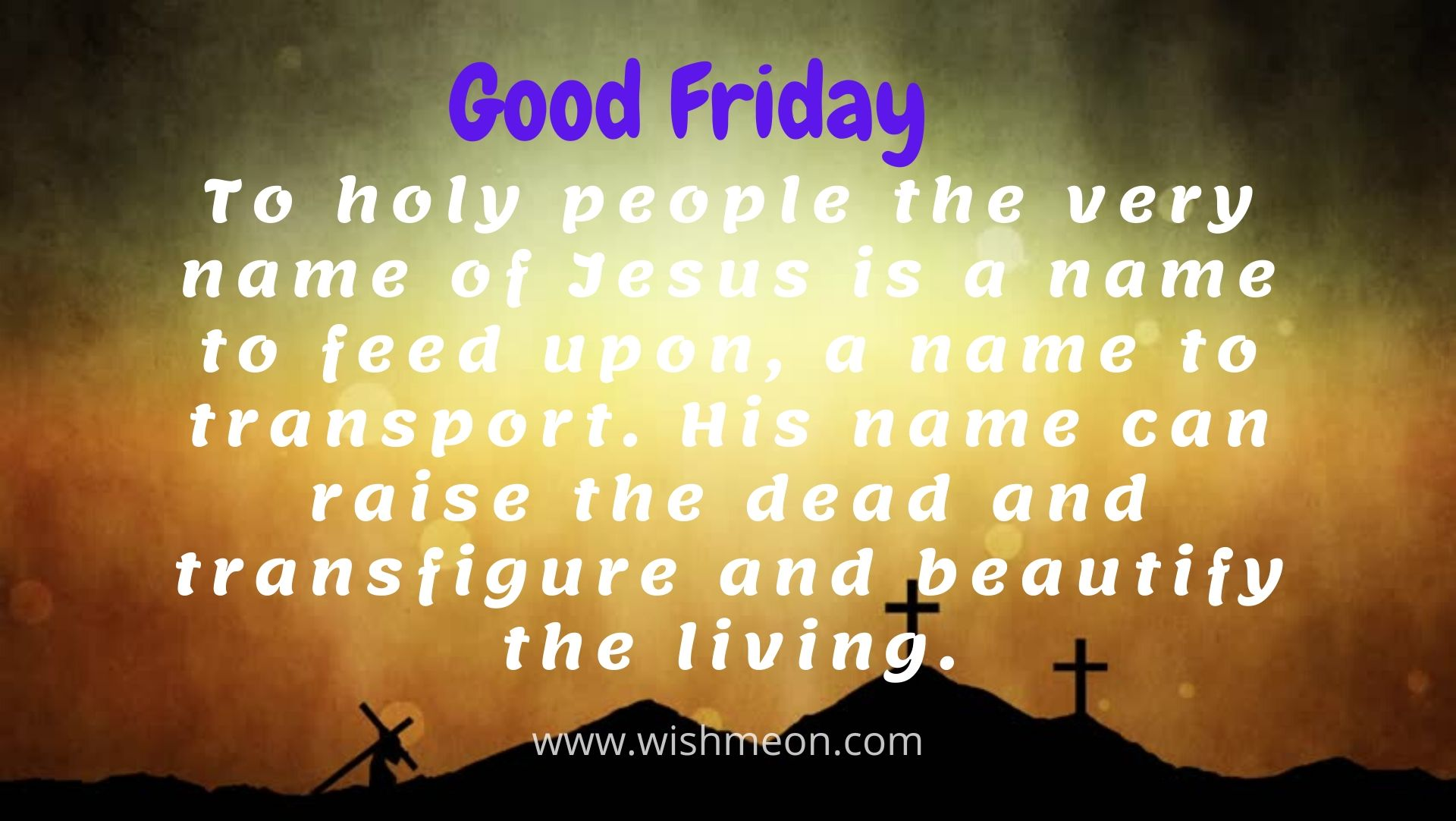 To Holy People The Very Name Of Jesus Is A Name