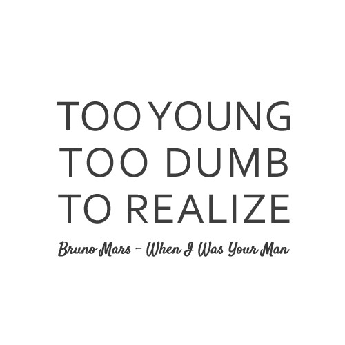 Too Young Too Dumb To Realize