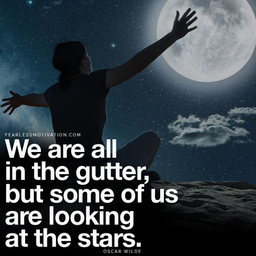 We Are All In The Gutter But Some Of Us Are Looking