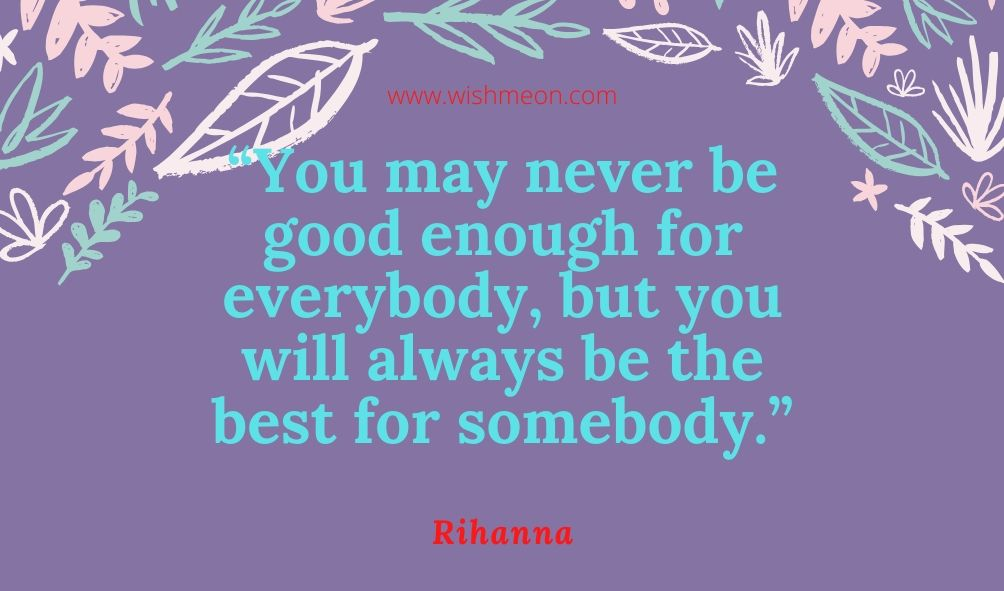 You May Never Good Enough Everybody