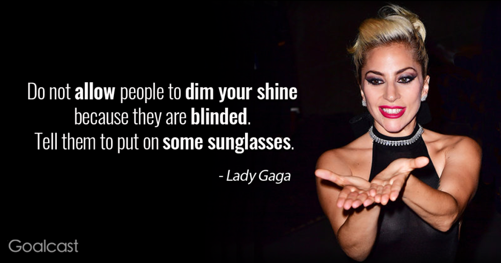 Do Not Allow People To Dim Your Shine