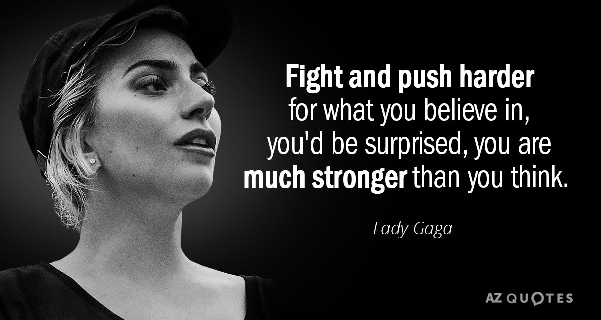 Fight And Push Harder For What You Believe
