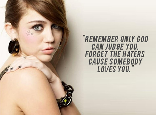 Remember Only God Can Judge You Forget The Haters