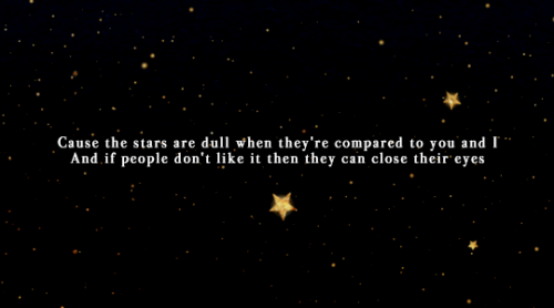 Cause The Stars Are Dull When They Are