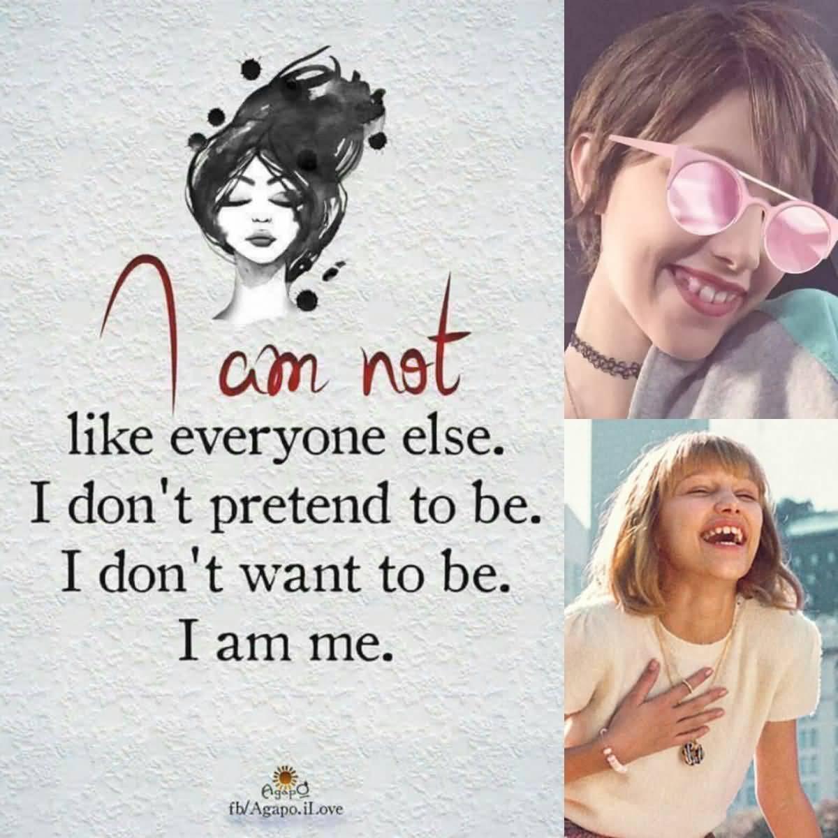 I Am Not Like Everyone Else