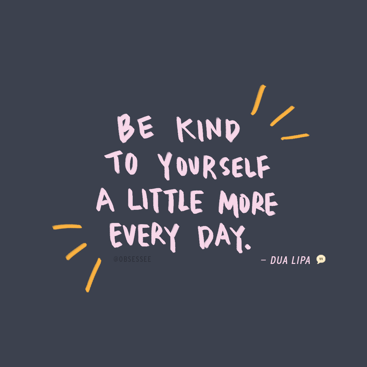 Be Kind To Yourself A Little More