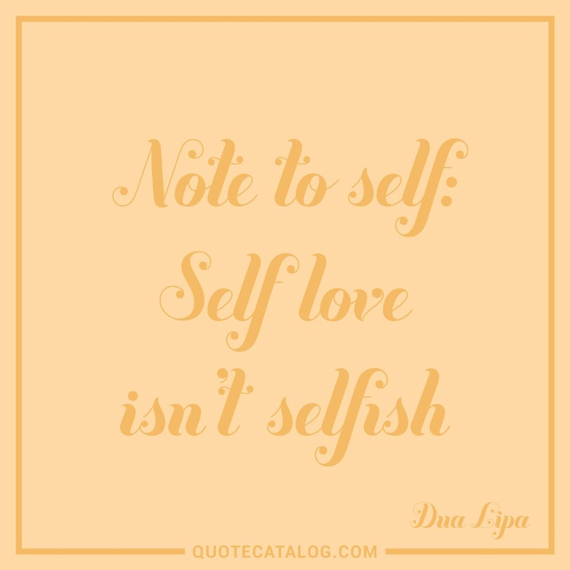 Note To Sey Self Love Isnt Selfish