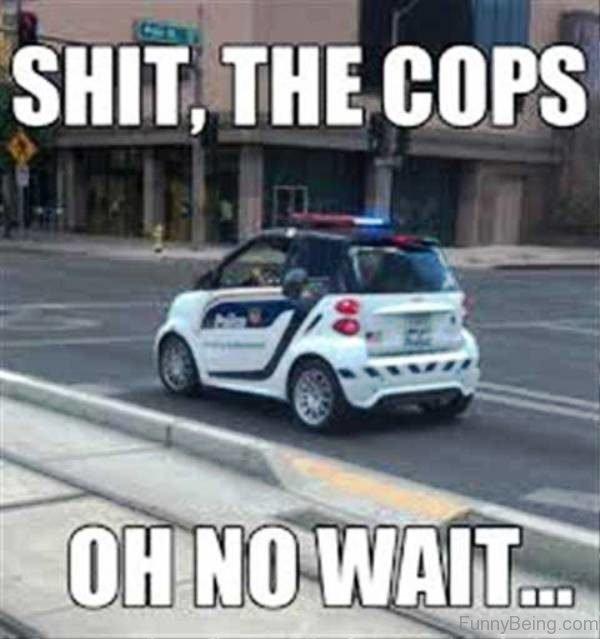 Shit The Cops Oh Car Meme