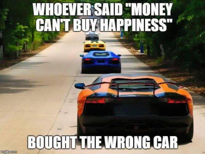 Whoever Said Money Can't Car Memes Car Throttle