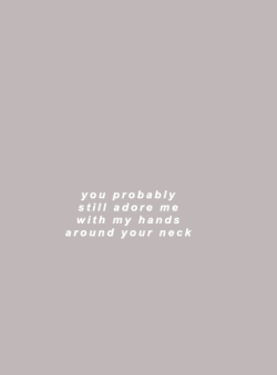 You Probably Still Adore Me With My Hands