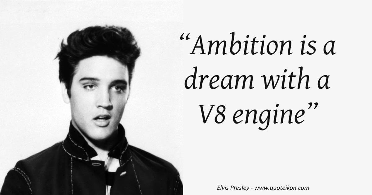 Ambition Is A Dream With A Vs Engine