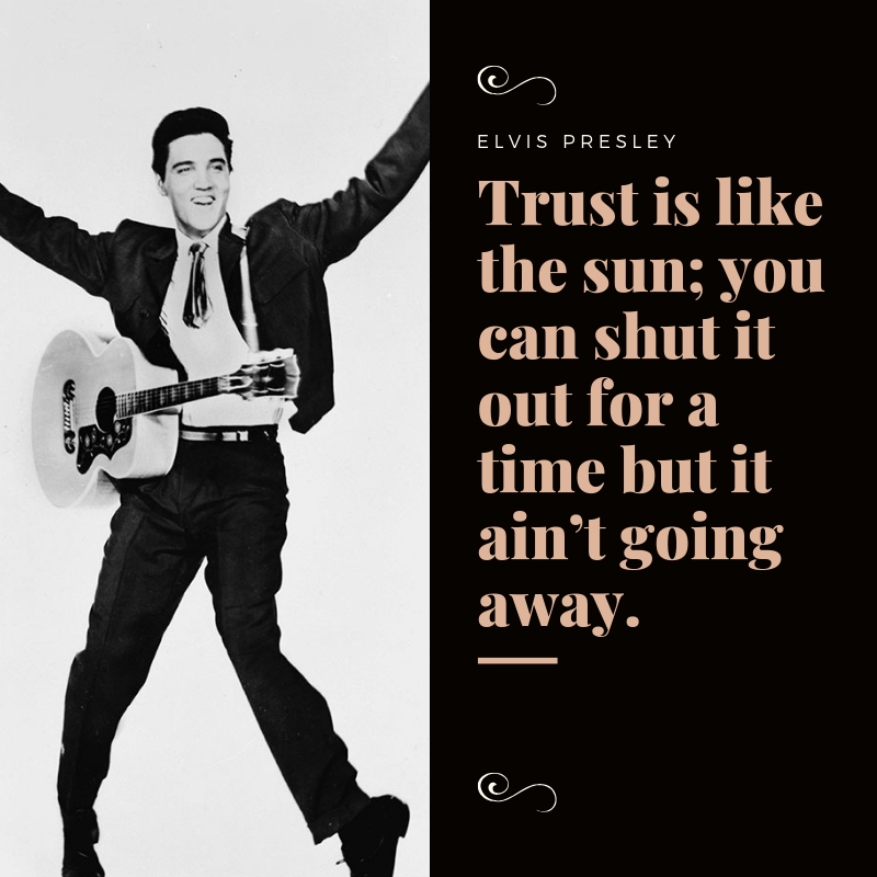 Trust Is Like The Sun