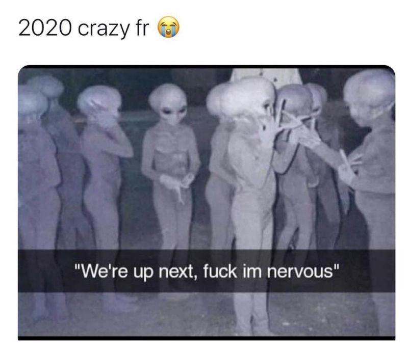 2020 Crazy AF We're Alien Meme