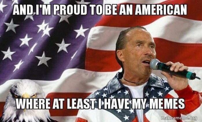 And I'm Proud To Be American Meme