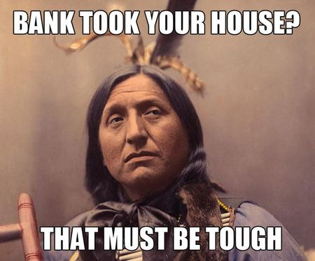 Bank Took Your House American Meme