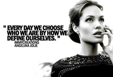 Every day We Choose Who We Are By