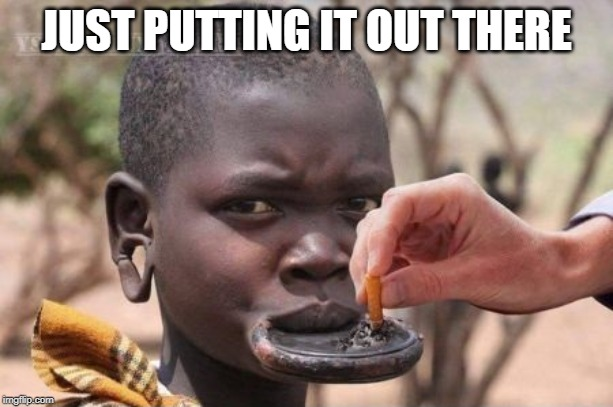 Just Putting It Out African Meme