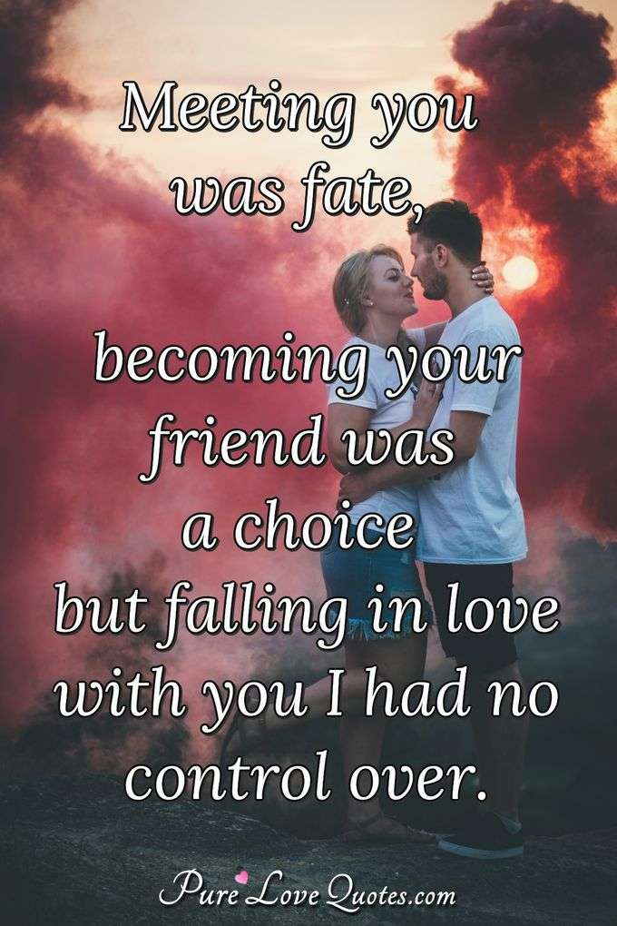 Meeting You Was Fate Love Quotes