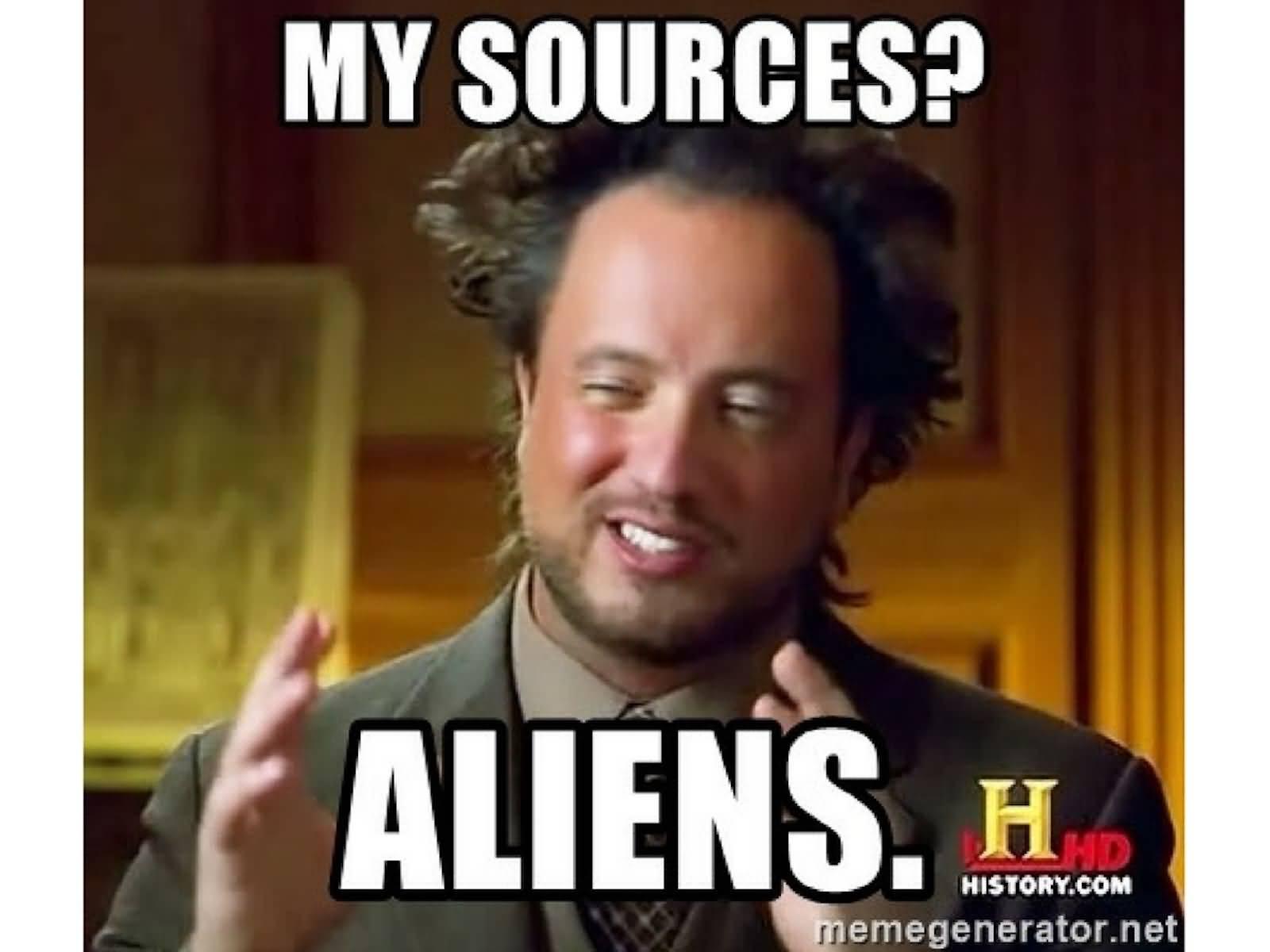 My Sources Aliens Alien Meme