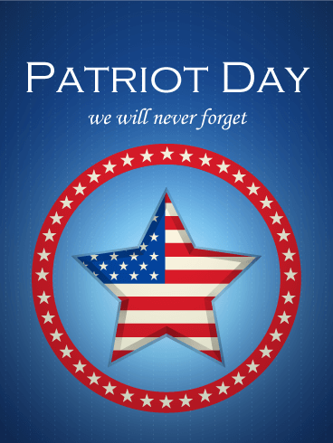 Special Happy Patriot Day Greetings E cards Wishes And images