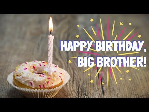 Best Brother In The World Happy Birthday Bro Have A Wonderful Day Greetings Wishes And Quotes