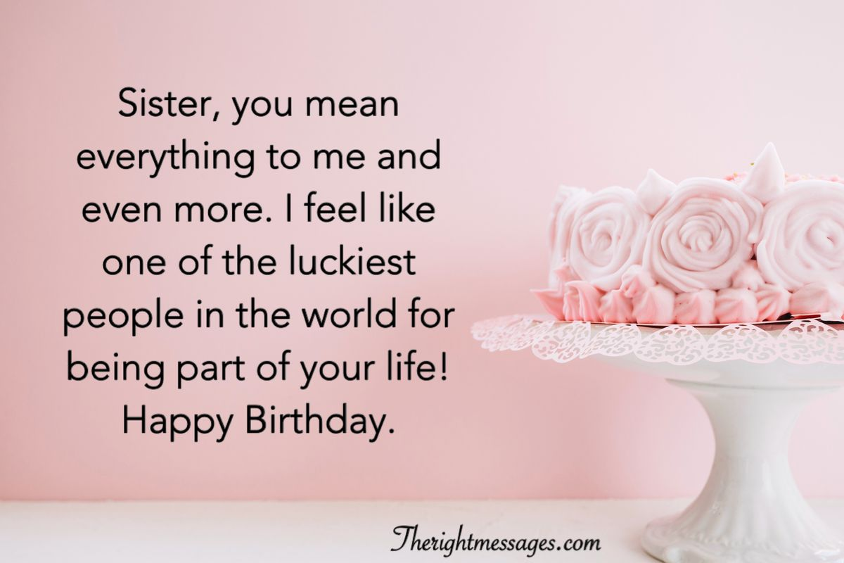 Best Quotes About Sister On Her Birthday Wishes And Greetings