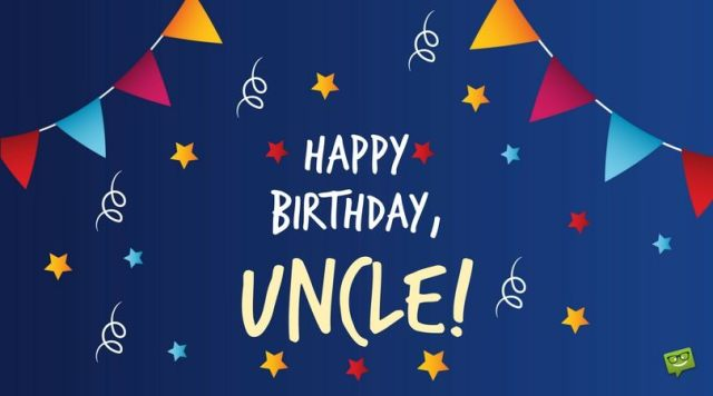 Happy Birthday To My Dear Uncle Birthday Wishes And Greetings Images