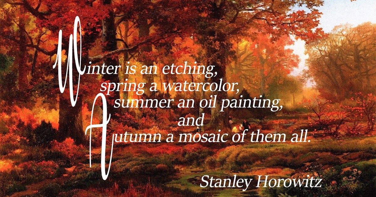Winter Is An Etching Spring A Watercolor Summer