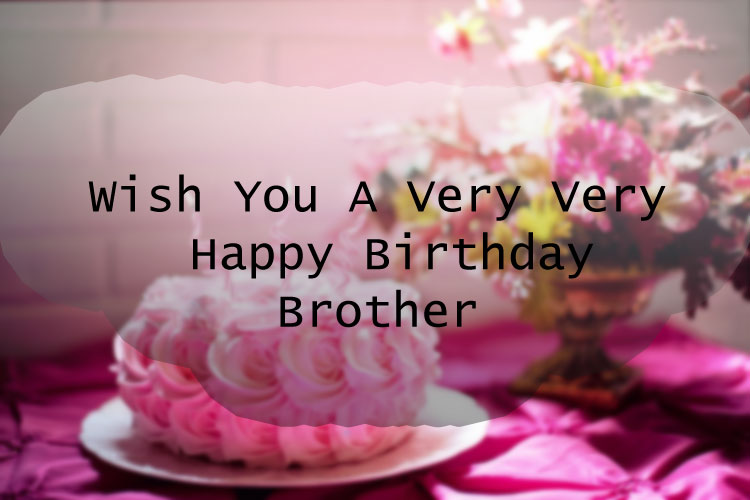 Wishing You And Very happy Birthday Brother You Are The Best Greetings And Wishes Images
