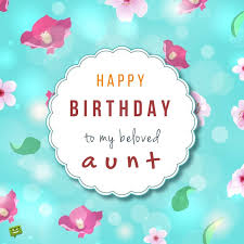 Wonderful Birthday Wishes And Greetings Messages Quotes To My Dear Aunt