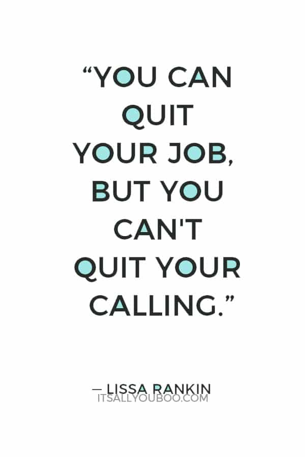 You Can Quit Your Job But Cant