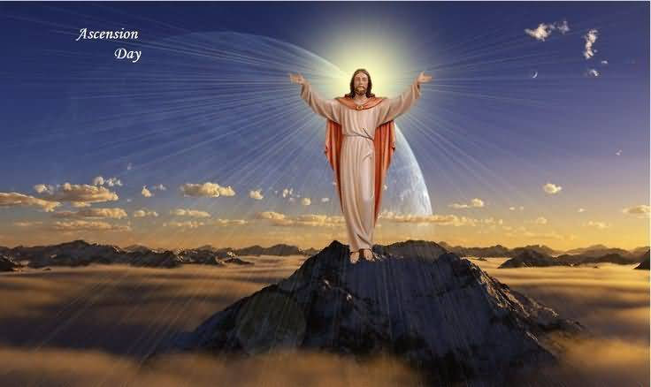 Ascension Day From Jesus Wish